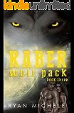 Raber Wolf Pack Book Three