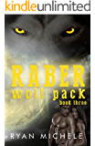 Raber Wolf Pack Book Three