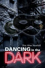 Dancing in the Dark: A Tale For Two Voices