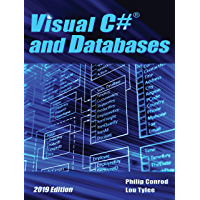 Visual C# and Databases - 2019 Edition: A Step-By-Step Database Programming Tutorial using Visual Studio 2019