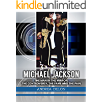 Michael Jackson: the man in the mirror: the controversy, the fame and the pain (Biographies & memories, arts & literature, actors & actresses, composers ... performing arts, entertainers, arts)