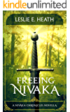 Freeing Nivaka: A Nivaka Chronicles Novella (The Nivaka Chronicles Book 1)