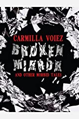 Broken Mirror and Other Morbid Tales Kindle Edition