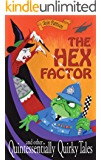 The Hex Factor - and other Quintessentially Quirky Tales