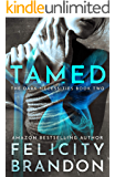 Tamed: (A Dark Romance Kidnap Thriller) (The Dark Necessities Trilogy Book 2)