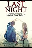 Last Night: Love at First Fight, A Romantic Suspense Novel