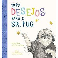 Três desejos para o sr. Pug