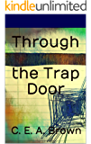 Through the Trap Door (Just Surviving Somehow Book 2)