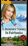 A Summer Nanny In Fairbanks (Alaska Adventure Romance Novella Book 2)