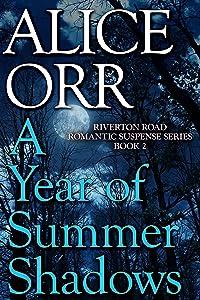 A Year of Summer Shadows: Riverton Road Romantic Suspense Book 2