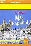 El Nuevo más español. Per le Scuole superiori. Con CD Audio