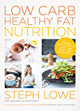 Low Carb Healthy Fat Nutrition: Supercharge your metabolism, burn fat and extend your longevity