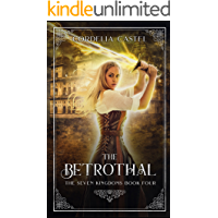 The Betrothal (The Seven Kingdoms Book 4)
