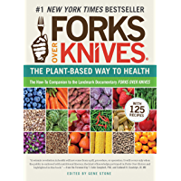 Forks Over Knives: The Plant-Based Way to Health (English Edition)