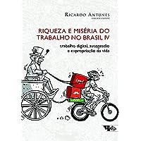 Riqueza e miséria do trabalho no Brasil IV