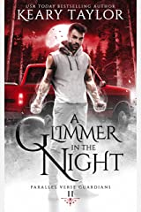 A Glimmer in the Night: A Unique Paranormal Shifter Romance (Parallel Verse Guardians Book 2) Kindle Edition