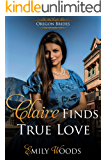 Claire Finds True Love (Oregon Brides Book 1)