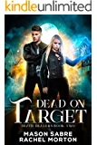 Dead on Target: An Urban Fantasy Story (Death Dealers Book 2)