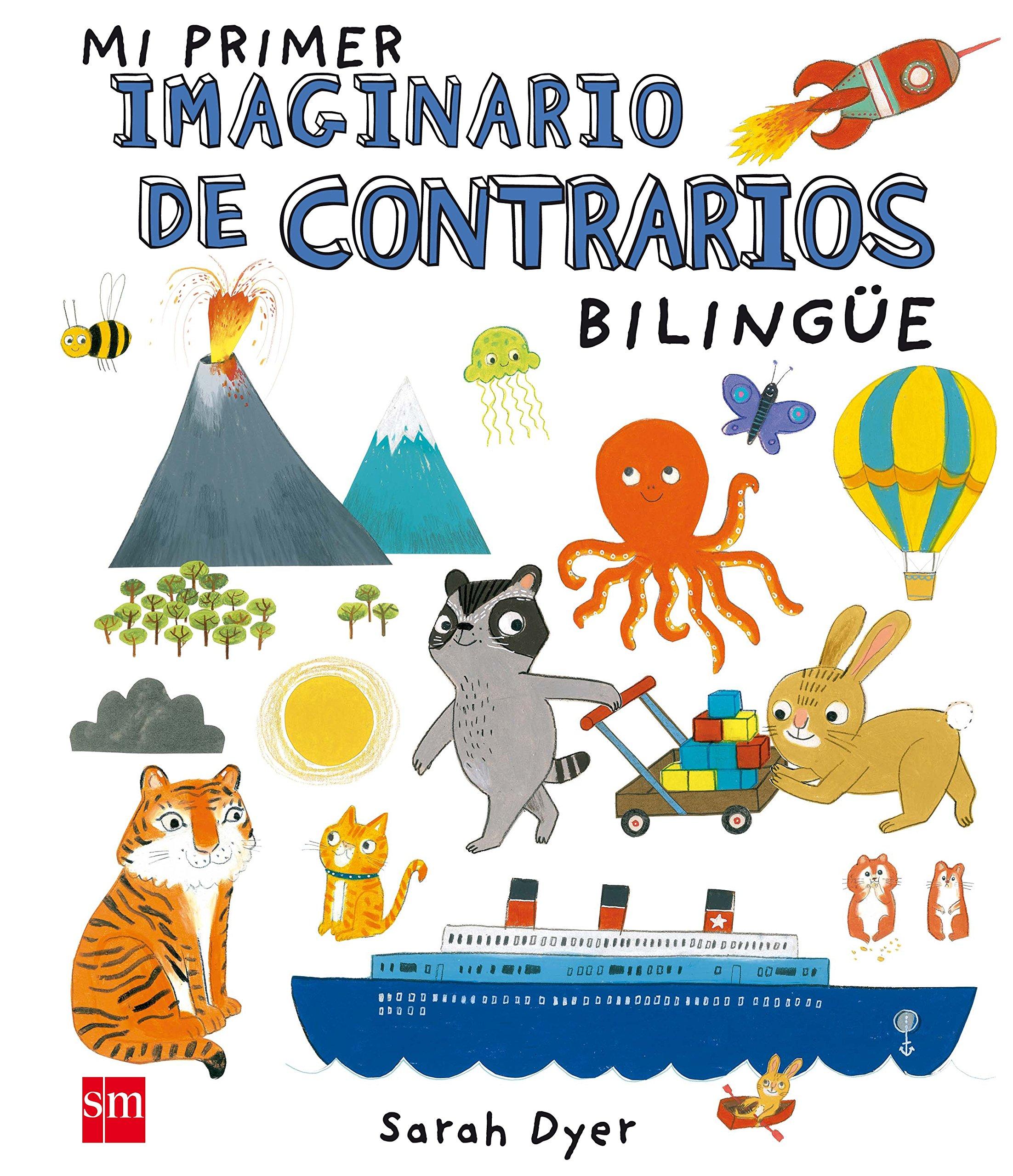 Mi primer imaginario de contrarios bilingüe: Amazon.es: Varios Autores,, Dyer, Sarah: Libros