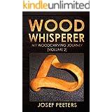Wood Whisperer: My Woodcarving Journey (Volume 2)