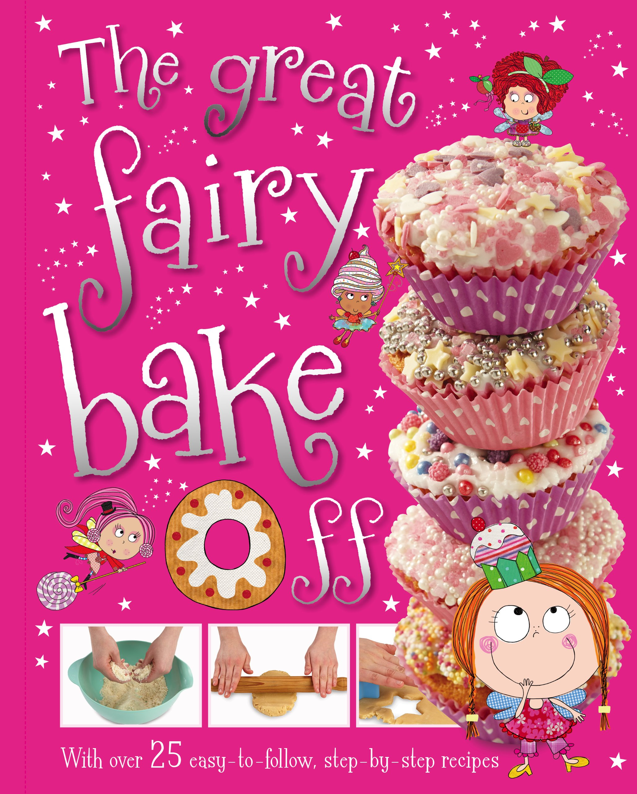 The Great Fairy Bake off: Amazon.es: Bugbird, T., Ede, Lara ...