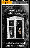 La notte scese silenziosa: un thriller-horror di Sardellitti Matteo