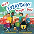 What If Everybody Thought That? (What If Everybody?, 3)