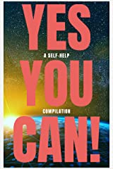 Yes You Can! - 50 Classic Self-Help Books That Will Guide You and Change Your Life Kindle Edition