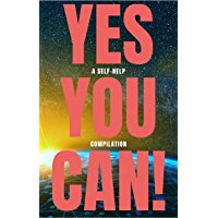 Yes You Can! - 50 Classic Self-Help Books That Will Guide You and Change Your Life (English Edition)
