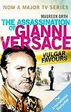 Vulgar Favours: The Assassination of Gianni Versace