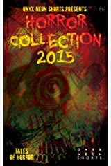 Onyx Neon Shorts Presents: Horror Collection - 2015 Kindle Edition