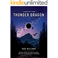 Land Of The Thunder Dragon: Book One Of The Outer Space Nature Boy Series