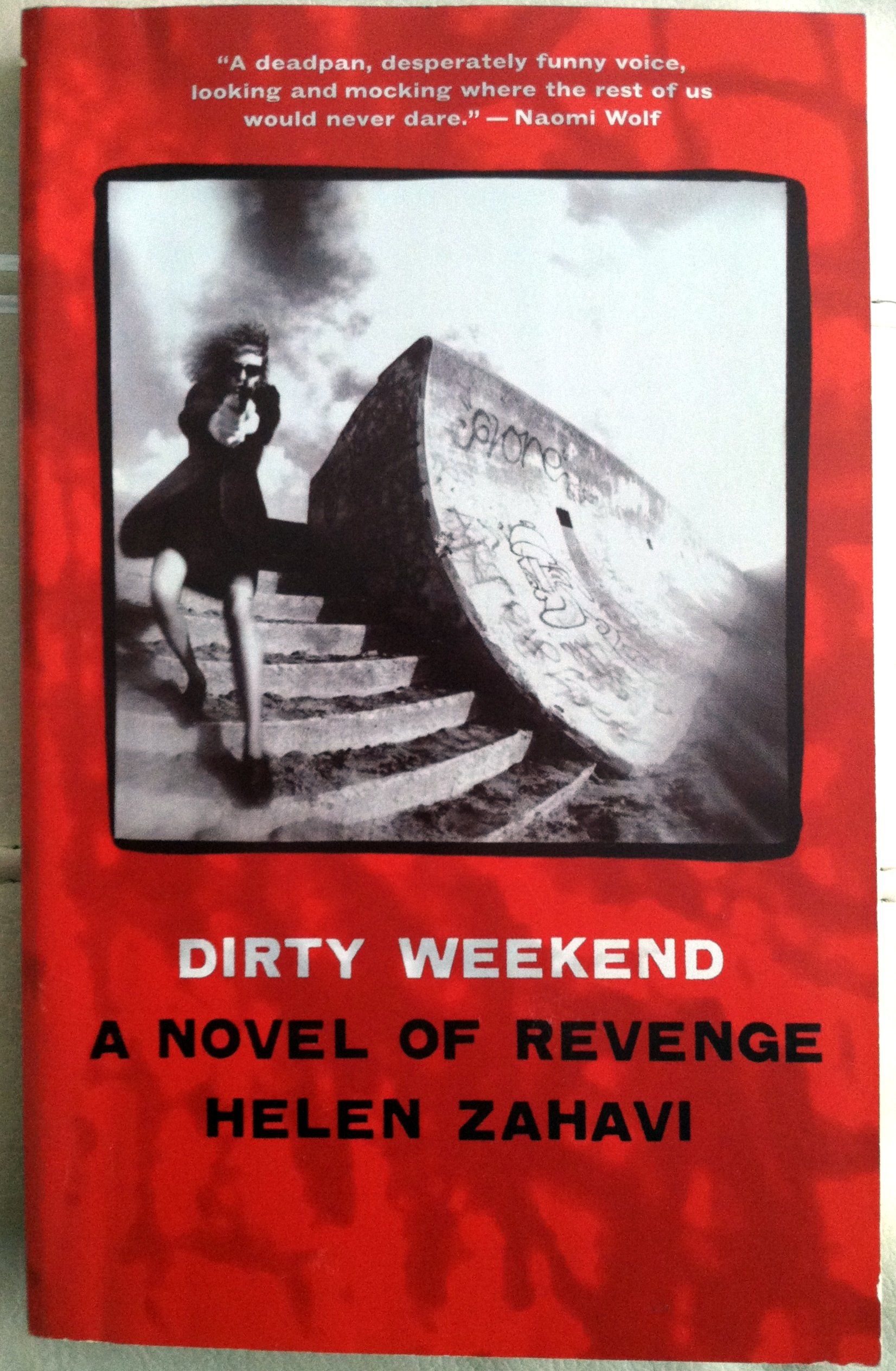 Dirty Weekend: A Novel of Revenge, Zahavi, Helen