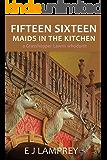Fifteen Sixteen Maids In The Kitchen: A Grasshopper Lawns whodunit