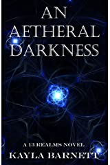 An Aetheral Darkness: A 13 Realms Novel (The 13 Realms Book 2) Kindle Edition