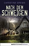Nach dem Schweigen: Thriller (German Edition)