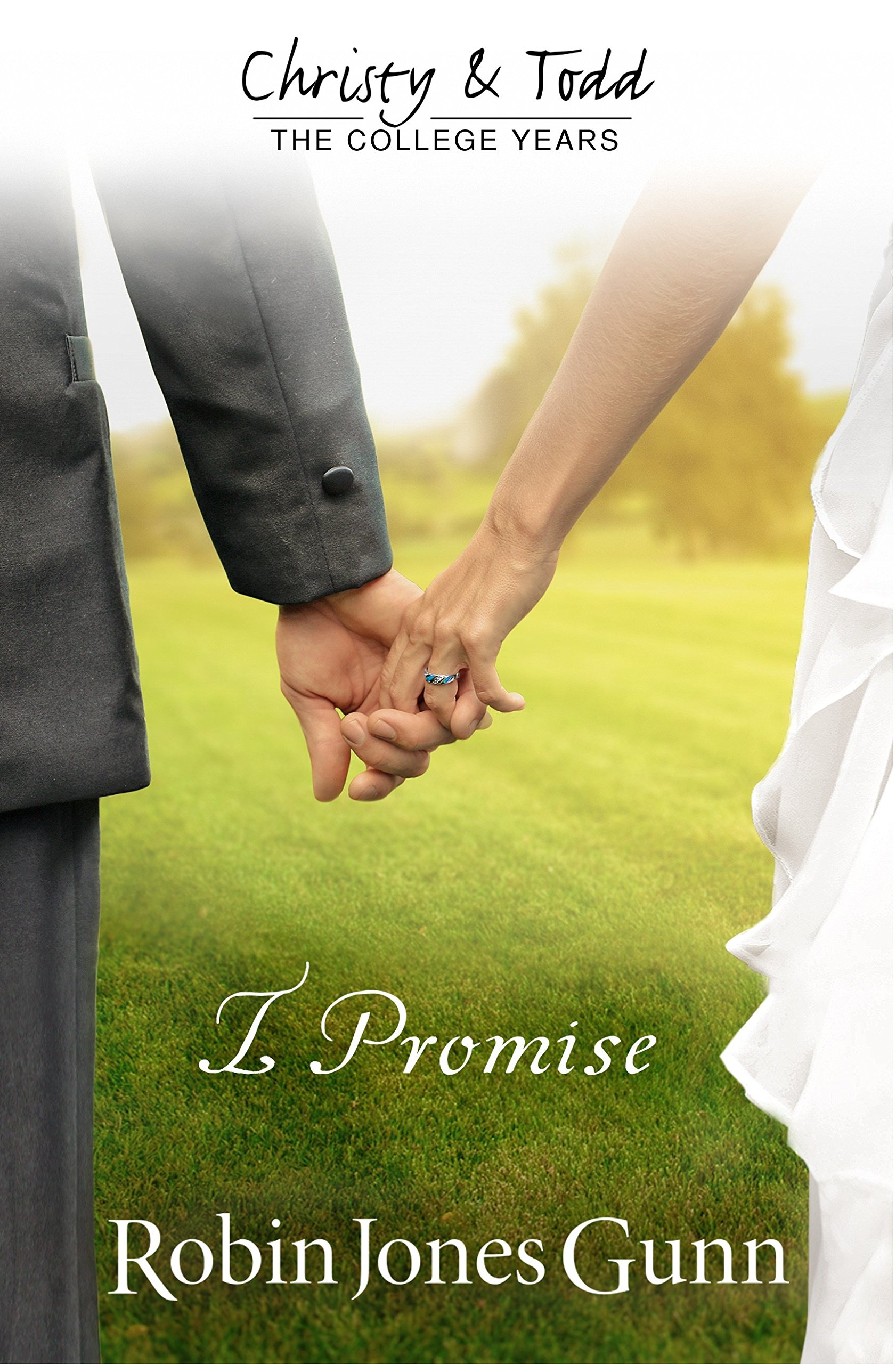 I Promise (christy And Todd: College Years Book 3) (christy & Todd: College  Years): Robin Jones Gunn: 9781942704027: Amazon: Books