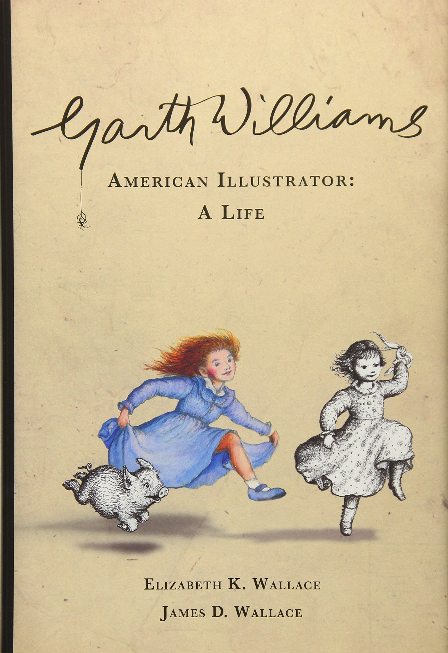 Garth Williams American Illustrator A Life Elizabeth K Wallace James D 9780825307959 Amazon Books