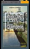 Rendez-vous raté à Quimperlé: Un polar breton réaliste et palpitant (Enquêtes & Suspense)