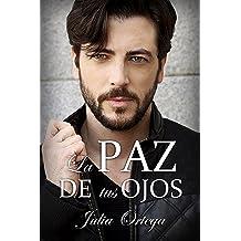 La paz de tus ojos (Spanish Edition) Jun 5, 2017