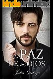 La paz de tus ojos (Spanish Edition)