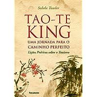 Tao-Te King - Uma Jornada para o Caminho Perfeito
