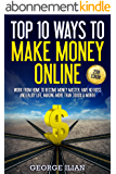 Top 10 Ways to Make Money Online 2016 Edition (English Edition)