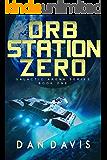 Orb Station Zero (Galactic Arena Series Book 1)