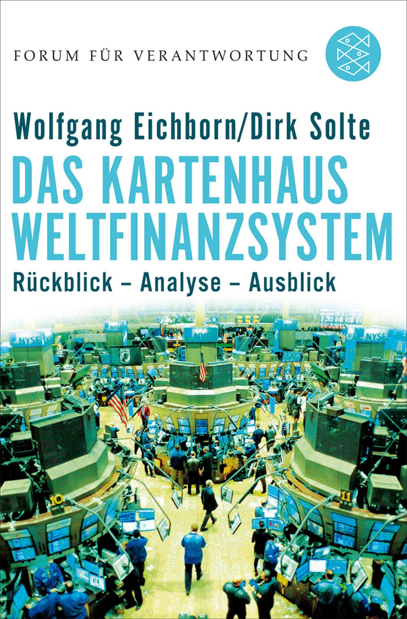 Das Kartenhaus Weltfinanzsystem: Rückblick - Analyse - Ausblick (Forum für Verantwortung)