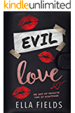 Evil Love: A Dark High School Bully Romance