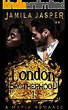 The London Brotherhood I: A Mafia Romance (The BWWM Romance Brotherhoods Book 1)