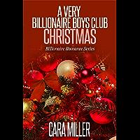 A Very Billionaire Boys Club Christmas (Billionaire Romance Series Book 10)