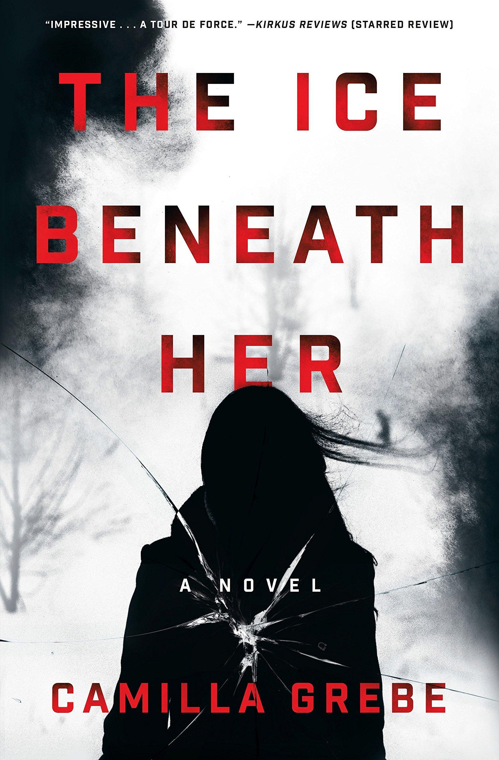 The Ice Beneath Her: A Novel: Grebe, Camilla, Clark Wessel, Elizabeth:  9780425284322: Books - Amazon.ca