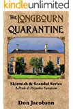 The Longbourn Quarantine: A Pride & Prejudice Variation